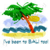 I've been to Bali too!
